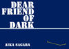 Dear friend of Dark