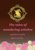 The tales of wandering witches