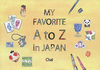 MY FAVORITE A to Z in JAPAN
