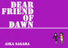 Dear friend of Dawn